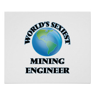 World's Sexiest Mining Engineer Poster