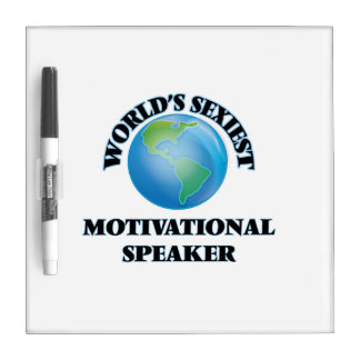 World's Sexiest Motivational Speaker Dry Erase Whiteboard