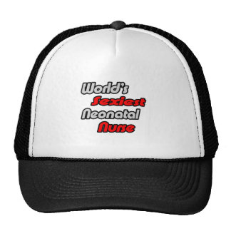 World's Sexiest Neonatal Nurse Trucker Hat