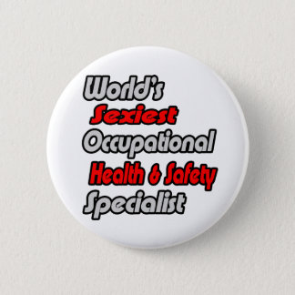 World's Sexiest Occ Health and Safety Specialist Pinback Button