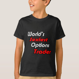 World's Sexiest Options Trader T-Shirt
