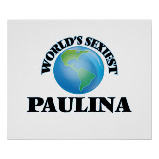 World's Sexiest Paulina Posters