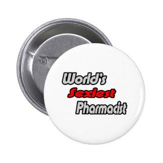 World's Sexiest Pharmacist Pinback Button