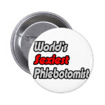 World's Sexiest Phlebotomist Pin