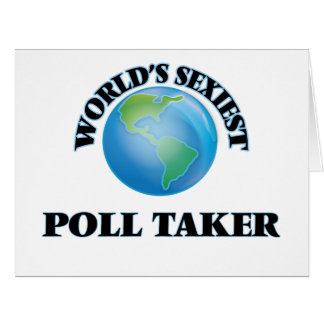 World's Sexiest Poll Taker Greeting Cards
