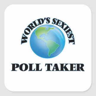 World's Sexiest Poll Taker Square Stickers