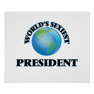 World's Sexiest President Poster