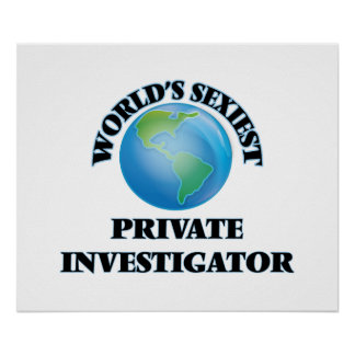 World's Sexiest Private Investigator Print