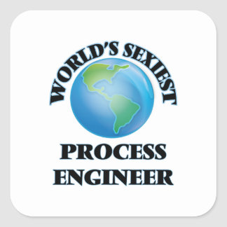 World's Sexiest Process Engineer Square Sticker