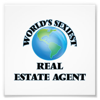 World's Sexiest Real Estate Agent Photo Print