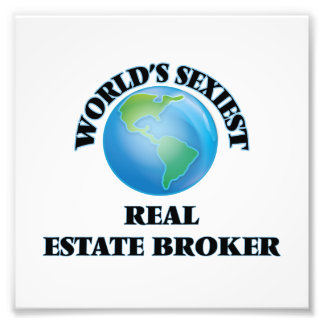 World's Sexiest Real Estate Broker Photographic Print