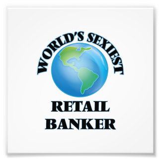 World's Sexiest Retail Banker Photo Print