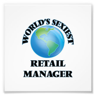 World's Sexiest Retail Manager Photo Print
