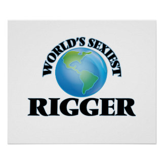 World's Sexiest Rigger Print
