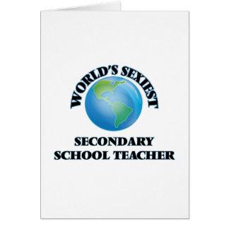 World's Sexiest Secondary School Teacher Greeting Card