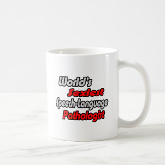 World's Sexiest Speech-Language Pathologist Coffee Mug