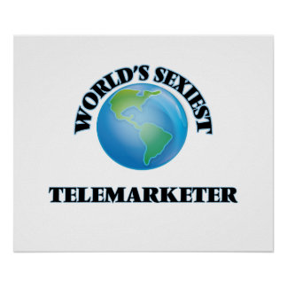 World's Sexiest Telemarketer Print
