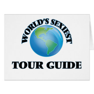 World's Sexiest Tour Guide Greeting Cards