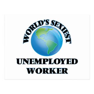 World's Sexiest Unemployed Worker Post Cards