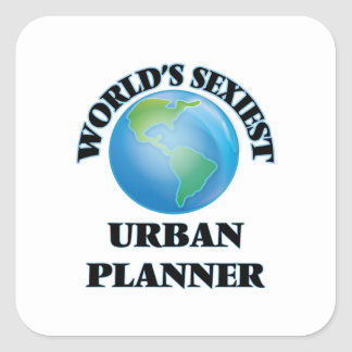 World's Sexiest Urban Planner Square Stickers
