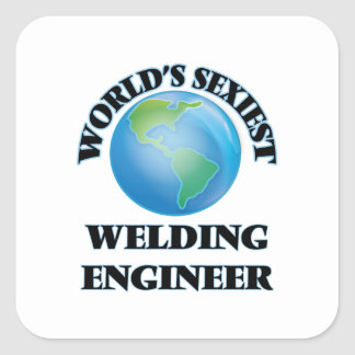 World's Sexiest Welding Engineer Square Sticker