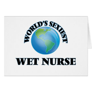 World's Sexiest Wet Nurse Greeting Cards