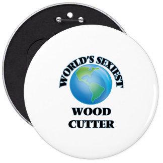 World's Sexiest Wood Cutter Pinback Button