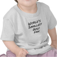 World's Smallest Golf Fan Shirt