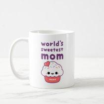 World's Sweetest Mom Coffee Mug