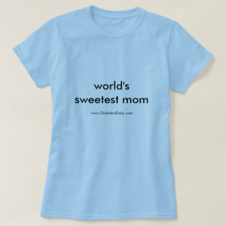 World's Sweetest Mom T Shirt