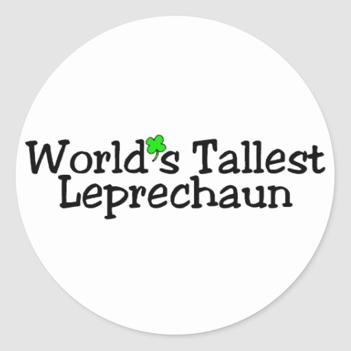 Worlds Tallest Leprechaun St Patricks Day Classic Round Sticker