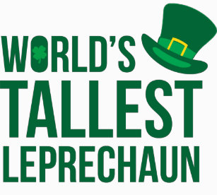 Worlds Tallest Leprechaun T-Shirts - T-Shirt Design   Printing  680e69558ba8