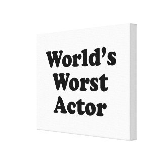 World's Worst Actor Gallery Wrap Canvas