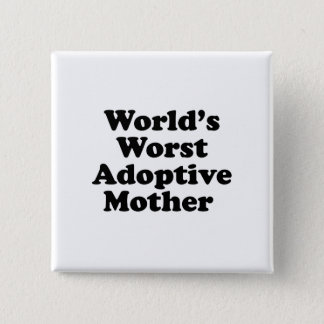 World's Worst Adoptive Mother Button