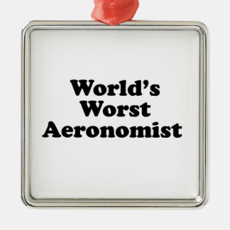 World's Worst Aeronomist Metal Ornament