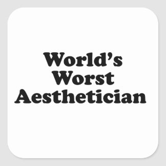 World's Worst Aesthetician Square Sticker