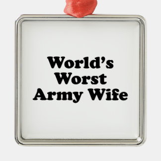 World's Worst Army Wife Metal Ornament