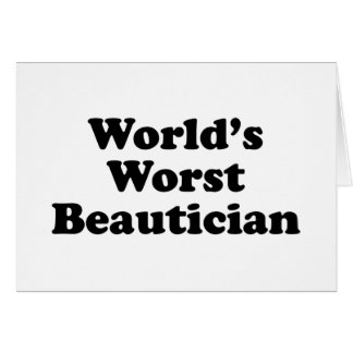 World's Worst Beautican Card