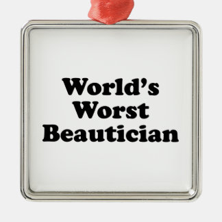 World's Worst Beautican Metal Ornament