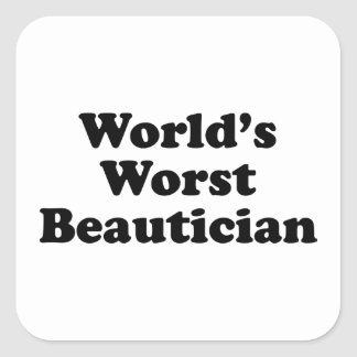 World's Worst Beautican Square Sticker