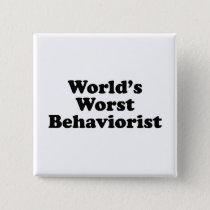 World's Worst Behaviorist Button