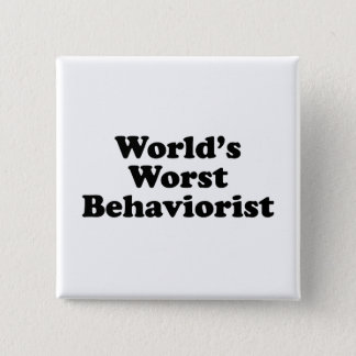 World's Worst Behaviorist Button