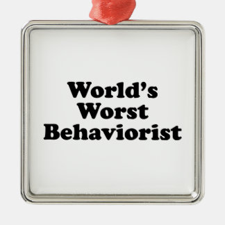 World's Worst Behaviorist Metal Ornament