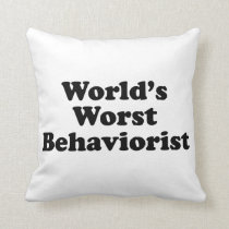 World's Worst Behaviorist Throw Pillow
