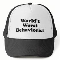 World's Worst Behaviorist Trucker Hat