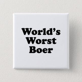 World's Worst Boer Pinback Button