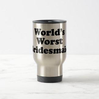 World's Worst Bridesmaid 15 Oz Stainless Steel Travel Mug