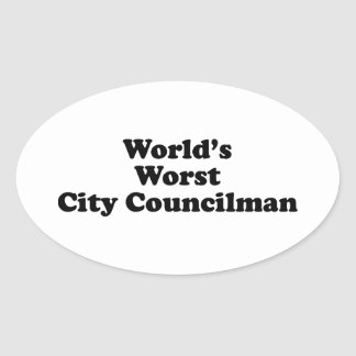 World's Worst City Councilman Oval Sticker