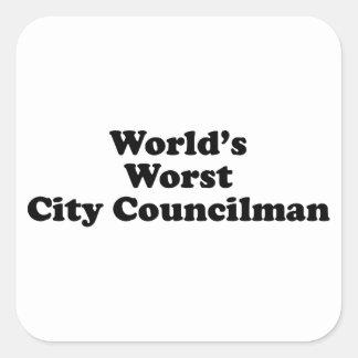 World's Worst City Councilman Square Sticker