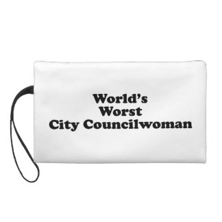 World's Worst City Councilwoman Wristlet